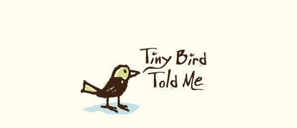 tiny bird told me