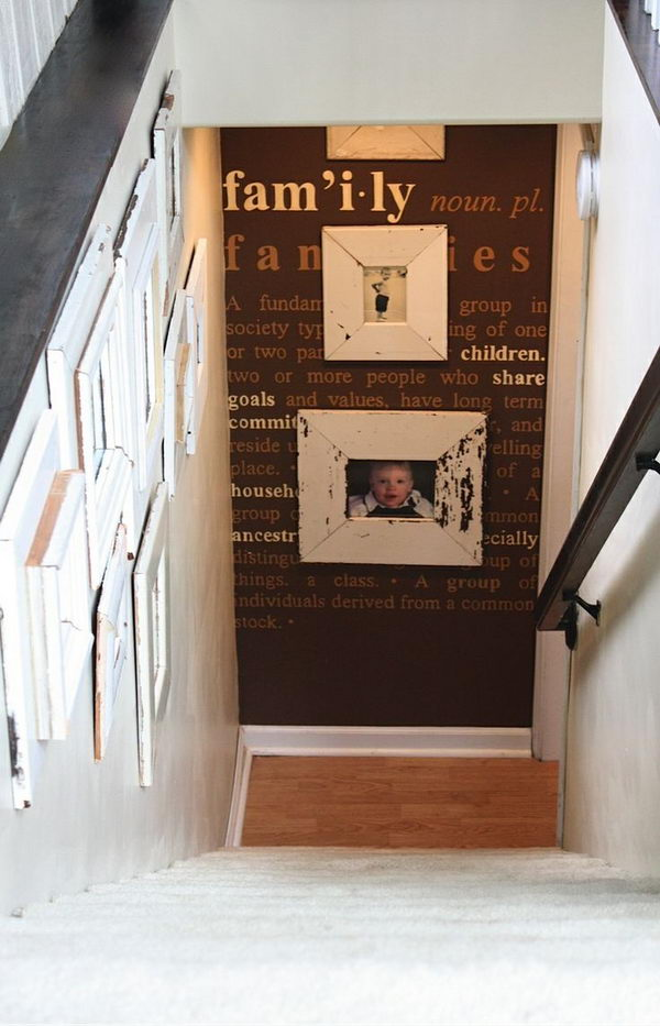Photo Wall. Put photos on the wall down and at the end of the steps or at the top of stairs.