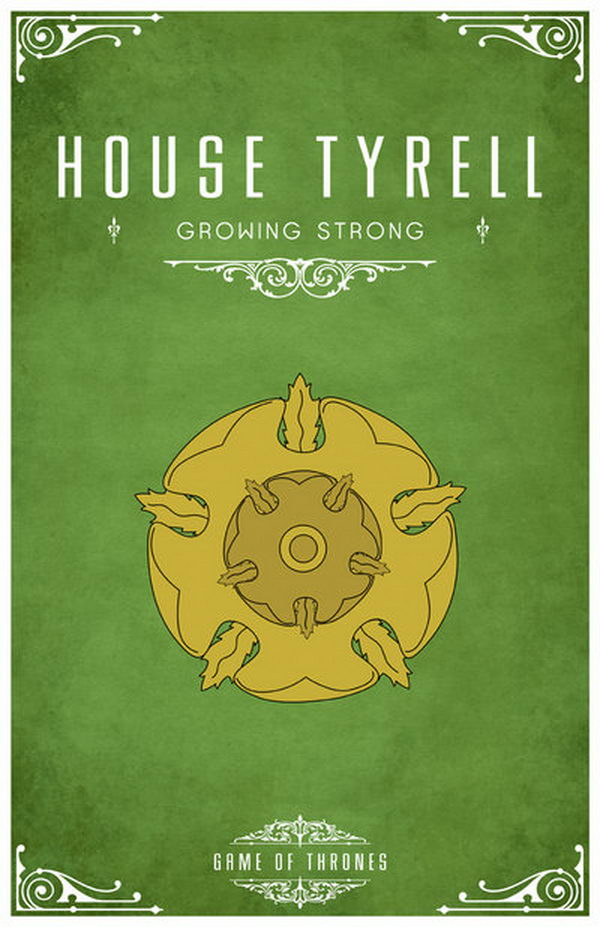 The Tyrell sigil is a golden rose on a grass green field. Ser Loras, a popular knight from the Tyrell family, is known as the 'Knight of Flowers'. Their motto is 'Growing Strong'.