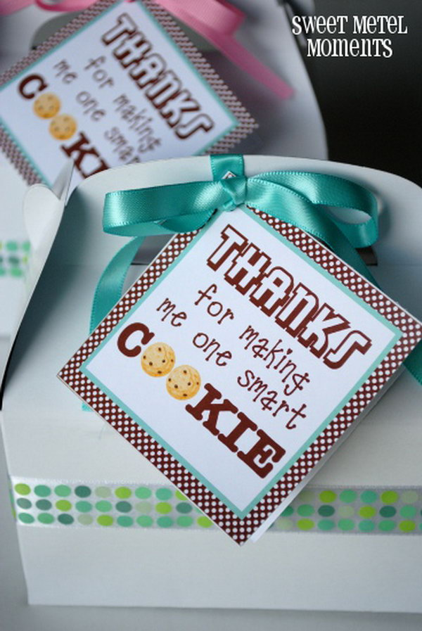 Smart Cookies. Make some cookies of your teachers' favorite flavor and then put them in an embellished gable box. Finally remember to add a personal touch with mini notecards.