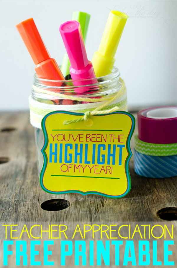 Fabulous Highlighters. The cute tags that says you've been the highlight of my year match with the gift of highlighter. Putting them together can perfectly express your respect for the teachers.