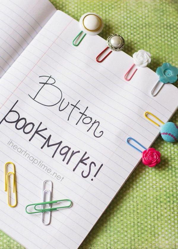 Button Bookmarks. You just need some fancy buttons and paperclips to make these beautiful little items. These cute button bookmarks are a cheap and meaningful gift for classmates.