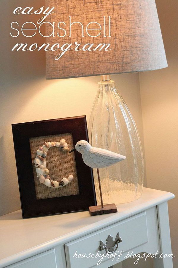Seashell Monogram. It is a cool birthday gift idea to give someone a seashell monogram that stands for his or her initial.