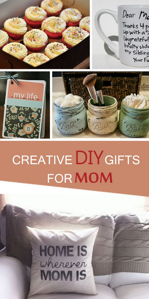Creative DIY Gifts for Mom! Show how much you love her!