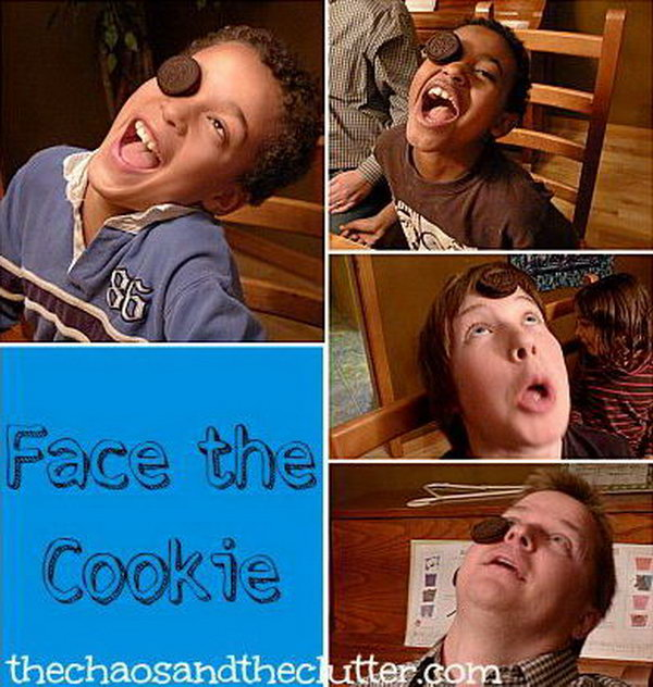 Face the Cookie. In this game, each person has a cookie placed on their forehead and has to get it into mouth without touching it with hands.