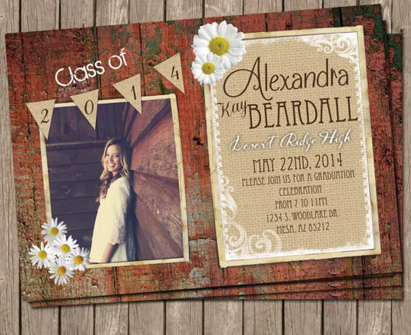 Rustic Graduation Announcement. Adds up a rustic flavor to your graduation announcement with daisy floral decor. It's so fantastic to put the year of your graduation in the pennant. The design is super chic and anyone must like its pretty outlook.