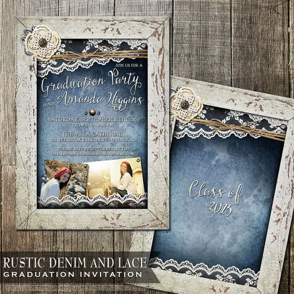 Rustic Denim Graduation Announcement. This rustic lace graduation announcement stands out from the rest with a navy denim background that holds your text in funny fonts and style. What makes it stunning is the cream distressed wood frame with floral decor and metal elements.