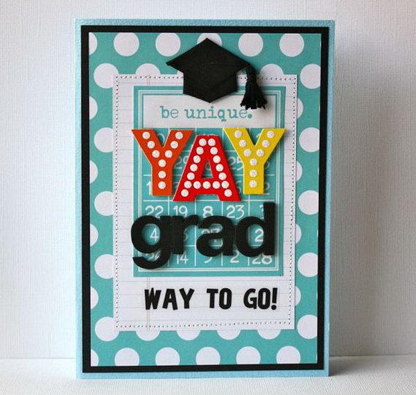 Superb Card Making Ideas Graduation Part - 6: Foam Letters Graduation Card. This Graduation Card Features Huge Foam  Letters In Bright Colors To