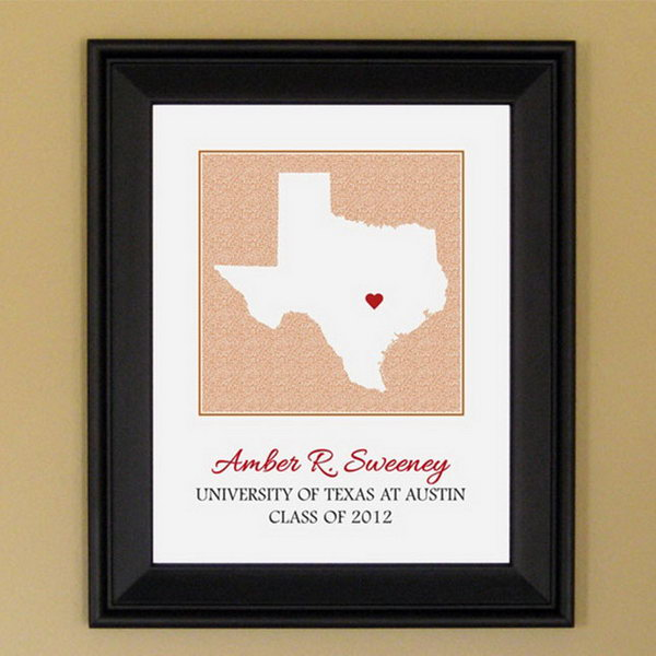Personalized State Frame. This gadget serves as a reminder for graduate to remember his or her roots with a unique and customized frame wherever he or she is. http://hative.com/graduation-gift-ideas/
