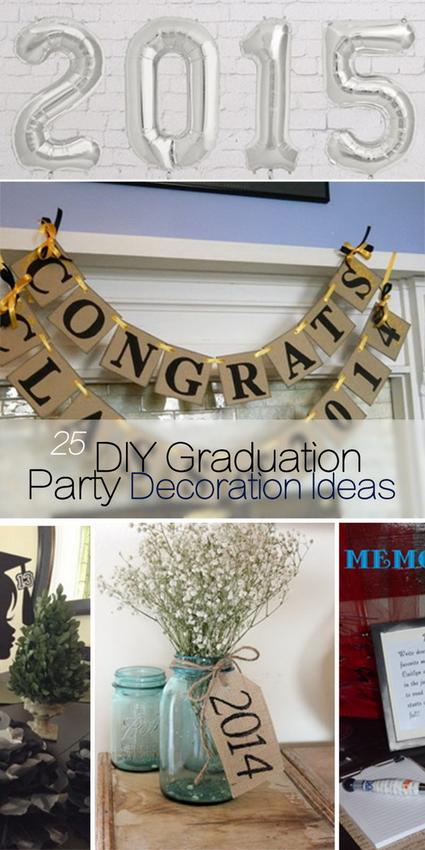 DIY Graduation Party Decoration Ideas! & 25 DIY Graduation Party Decoration Ideas - Hative