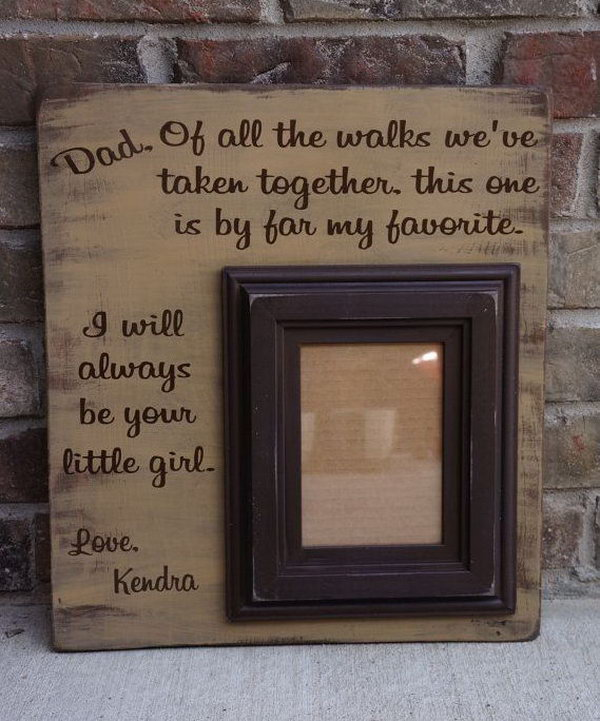 Hand made picture frame. Father's Day falls in line with start of summer. Give your father a picture frame with some touching words on Father's Day. What Daddy would not just melt over this frame.