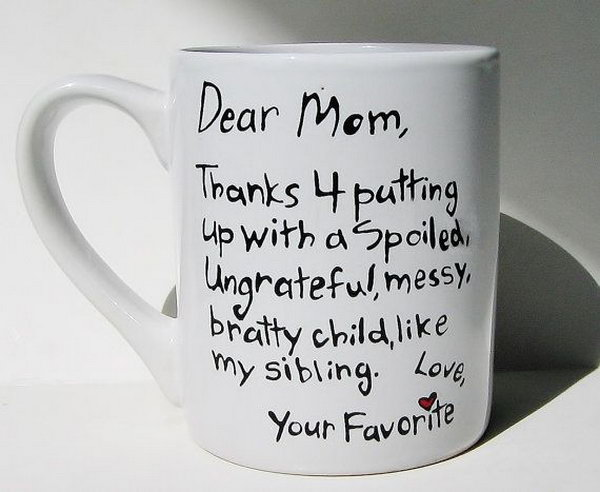 Dear Mom Mug. If you have a long time not to say thank you for your mom, it's a good chance to make your mom laugh on Mother's Day.