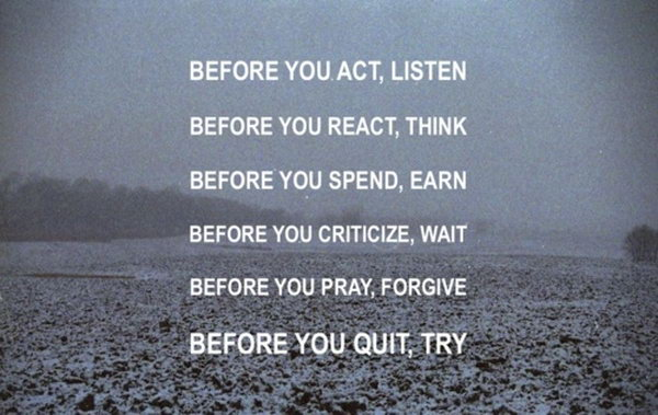 6 'Before' Graduation Quotes. As the graduate moves to the next stage of his or her life. Give him or her some reminder to do better in the future with this 6 'Before' graduation quote. Think before you act and try before you quit.