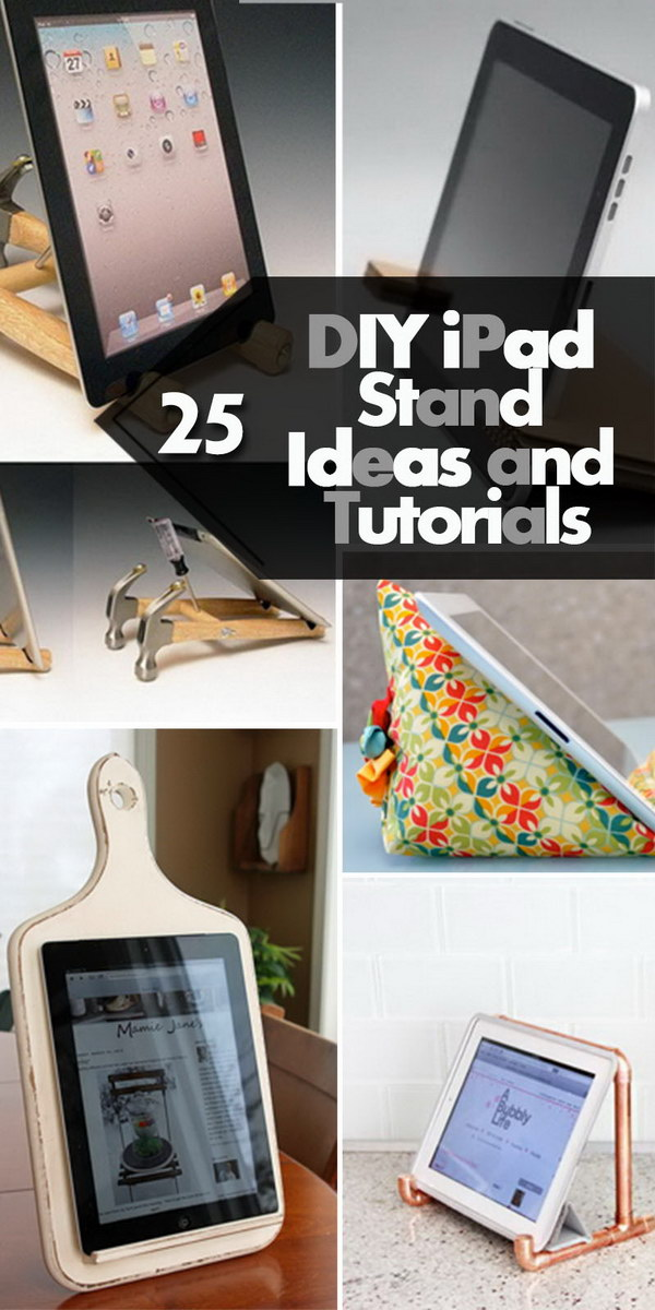 25 DIY iPad Stand Ideas and Tutorials - Hative