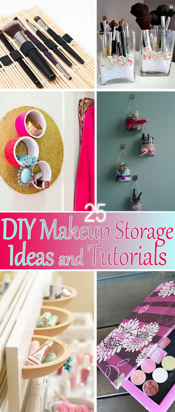 DIY Makeup Storage Ideas and Tutorials! & 25 DIY Makeup Storage Ideas and Tutorials - Hative