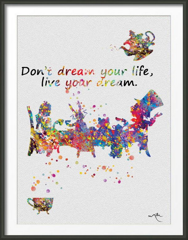 Donu0027t Dream Your Life, Live Your Dream. Live Your Dream. As