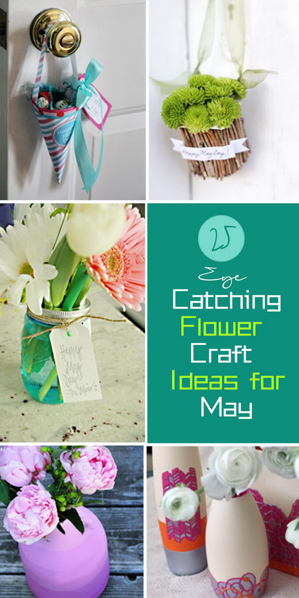 Eye Catching Flower Craft Ideas for May!