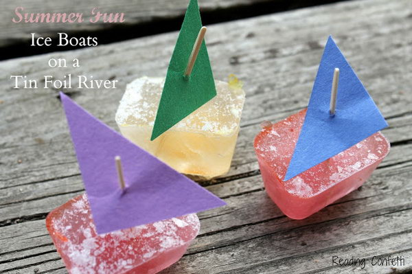 Tin Foil River and Mini Ice Boats. Add paper nails to colored ice cubes with toothpicks poked through. Use aluminum foil on a slope to create the river to cool off and have fun on a hot summer day.