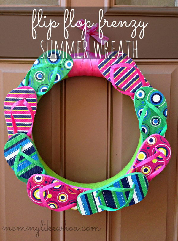 Summer Flip Flop Wreath. First make a wreath using the pool noodle and duct tape. Next, arrange your flip flops on the wreath in your favorite pattern. Use all the left flip flops for the left side and all the right flip flops for the right side or other patterns.