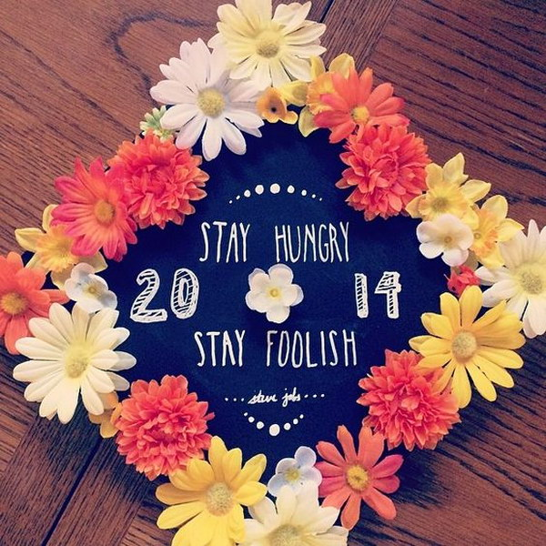 Stay Hungry Stay Foolish Flower Decorated Graduation Cap.