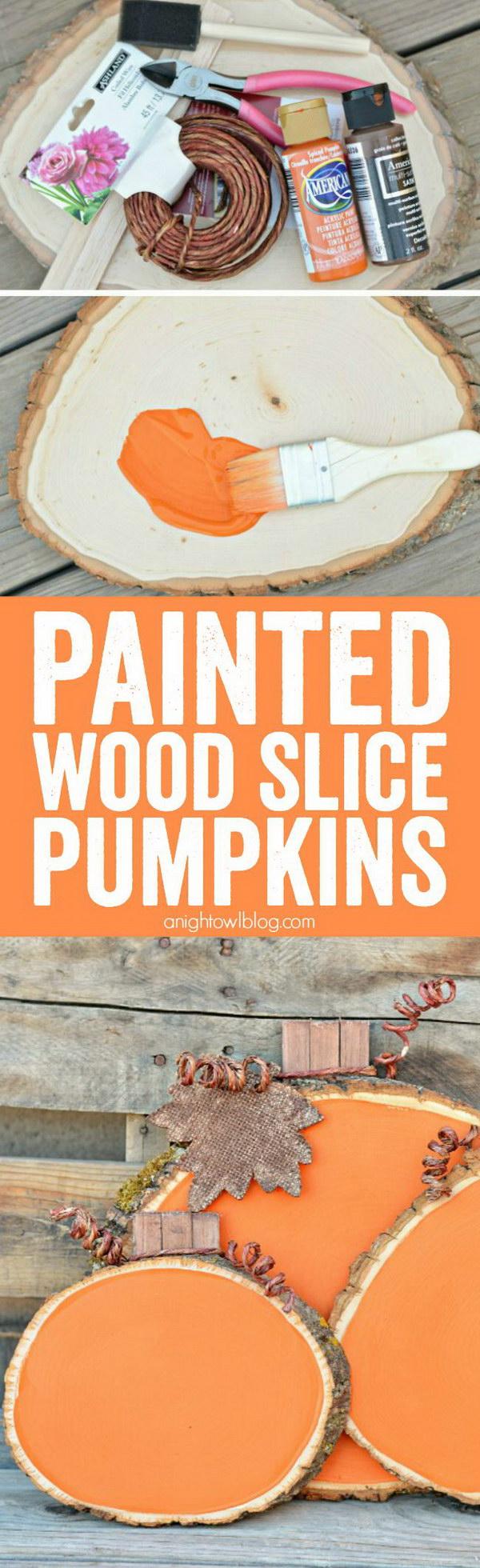 Painted Wood Slice Pumpkins.