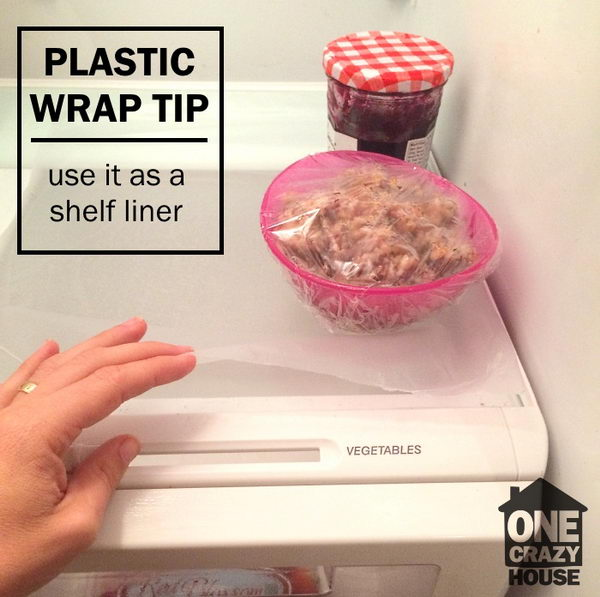 Cover Your Fridge Shelves With Plastic Wrap To Make For Easy Cleaning.